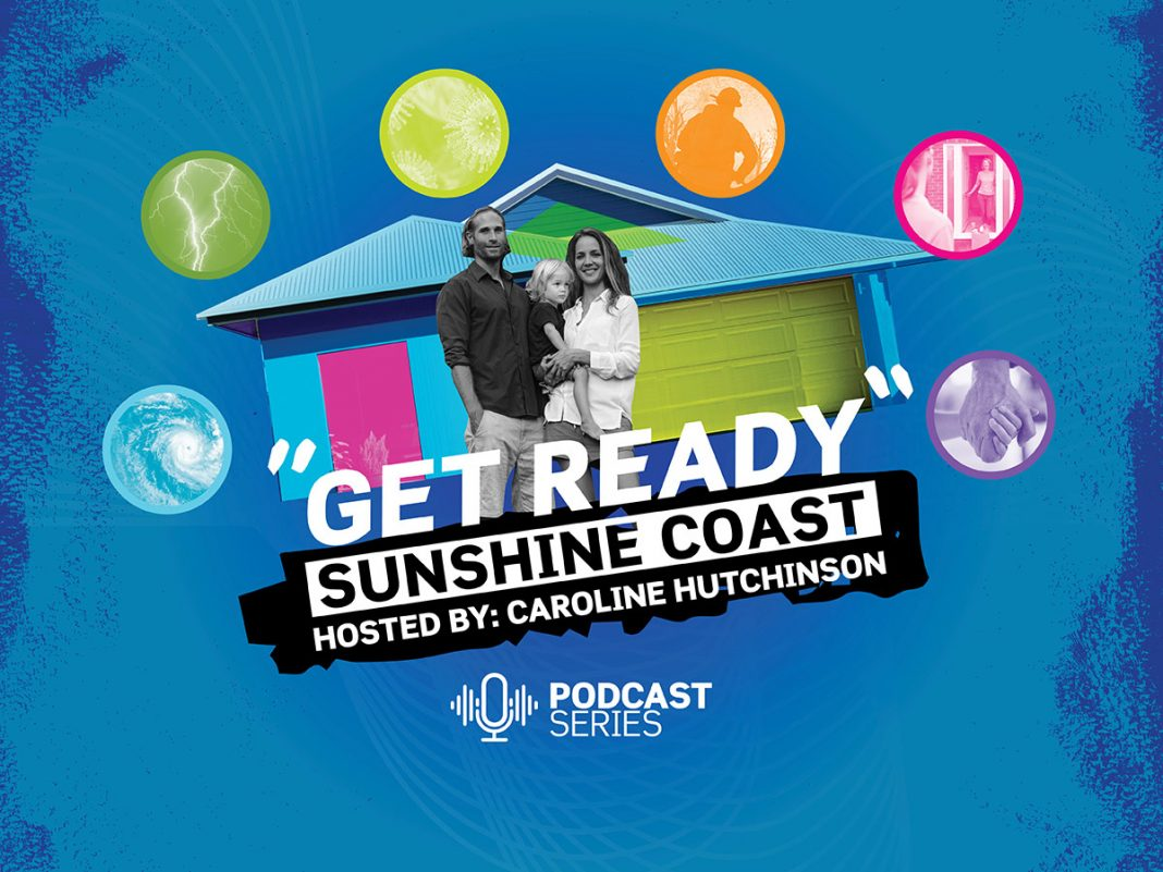 Get Ready Sunshine Coast podcast series, listen to real experiences of an emergency disaster, hosted by Caroline Hutchinson